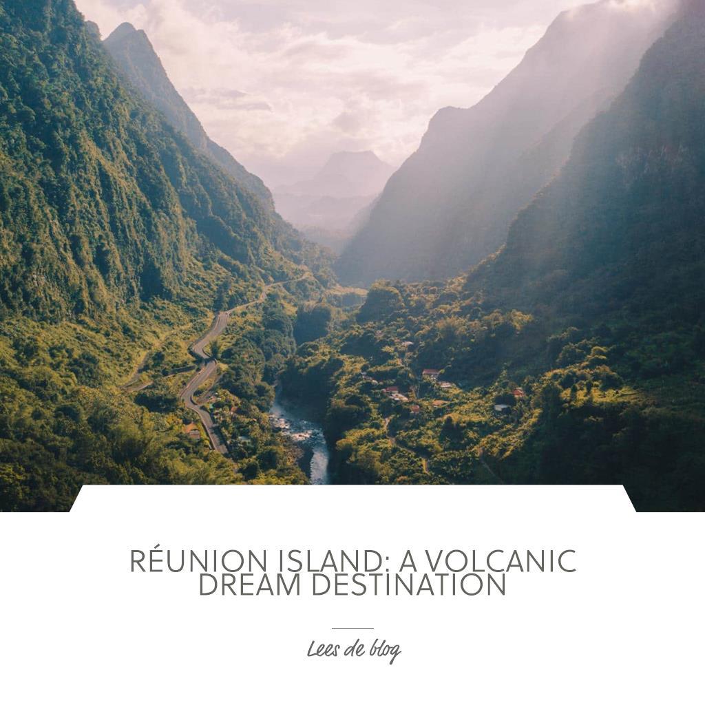 Réunion Island: een vulkanische droombestemming